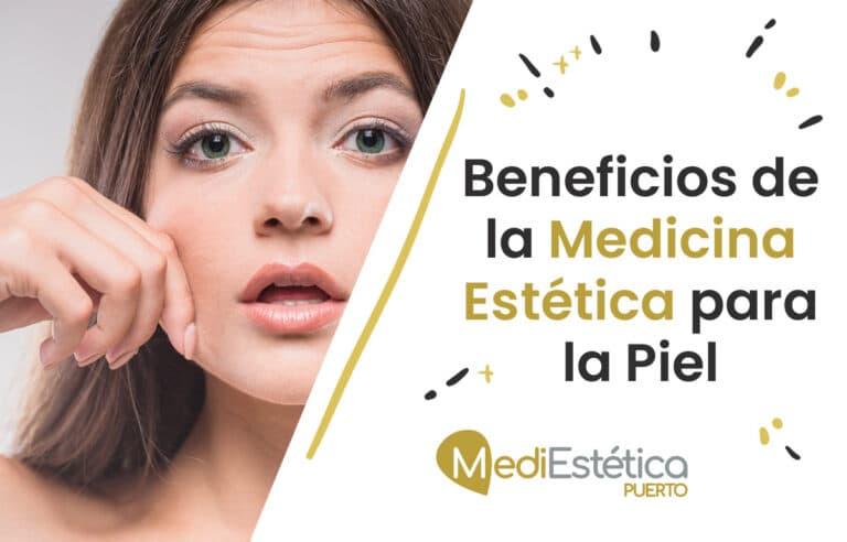 Beneficios de la Medicina Estética para la Piel